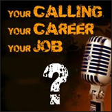 Knowing God's Calling for Your Career, Your Job
